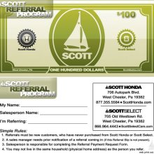 Referrals must be new customers, who have never purchased from Scott Honat or Scott Select.