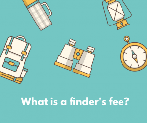 What is a finder's fee?
