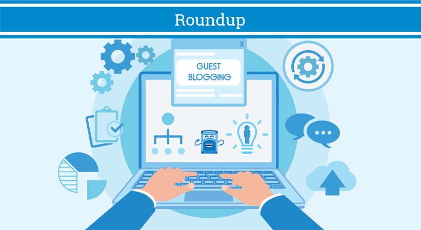 70 Experts Share Their Guest Blogging Best Practices