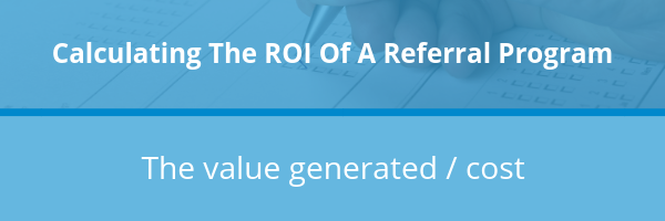calculating the return on investment (ROI) of a referral program formula