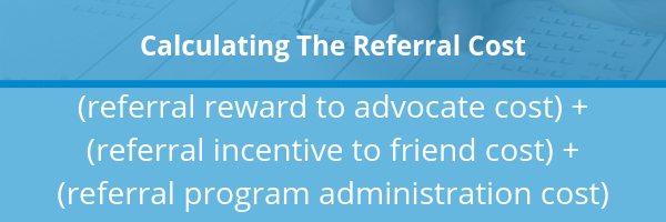 calculating the referral cost for your referral program formula